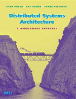 Distributed Systems Architecture : A Middleware Approach - Arno Puder