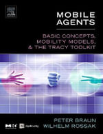 Mobile Agents : Basic Concepts, Mobility Models, and the Tracy Toolkit - Dr Peter Braun
