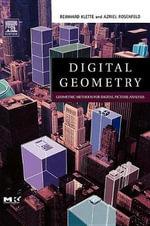 Digital Geometry : Geometric Methods for Digital Picture Analysis - Reinhard Klette
