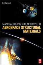 Manufacturing Technology for Aerospace Structural Materials - Flake C Campbell Jr