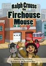 Ralph Crouse the Firehouse Mouse - MR G B Ward