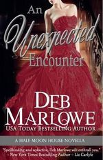 An Unexpected Encounter : Half Moon House Novella 1 - Deb Marlowe