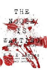 The Noose Is Waiting : And Other Stories - W a E Davies