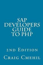 SAP Developers Guide to PHP - Craig Cmehil