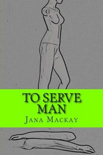 To Serve Man - Jana MacKay