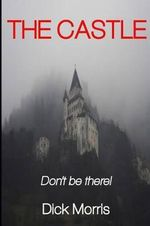 The Castle : Don't Be There... - Dick Morris
