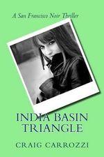 India Basin Triangle : A San Francisco Noir Thriller - Consumer Dummies