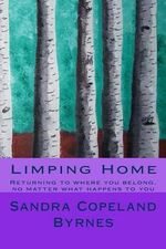 Limping Home : Studies in Polar Research - Sandra Copeland Byrnes