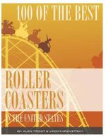 100 of the Best Roller Coasters in the United States - Alex Trost