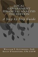 Local Government Financial Condition Analysis 2nd Edition : A Step by Step Guide - William P Kittredge Phd