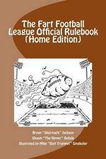 The Fart Football League Official Rulebook (Home Edition) - Bryan Skid-Mark Jackson