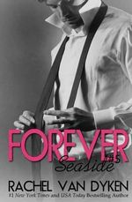 Forever : A Seaside Novella - Rachel Van Dyken