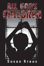 All God's Children - Susan Kraus