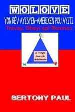 Wolove : Yon REV Ayisyen-Ameriken Pou Ayiti - Bertony Paul