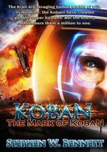 Koban : The Mark of Koban - Stephen W Bennett