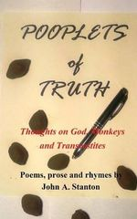 Pooplets of Truth : Thoughts on God, Monkeys and Transvestites - John a Stanton