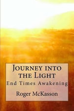 Journey Into the Light - Roger McKasson