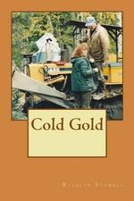 Cold Gold - Mrs Rosalyn E Stowell