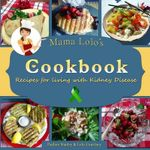 Mama Lolo's Cookbook - Recipes for Living with Kidney Disease - Pauline Stanley