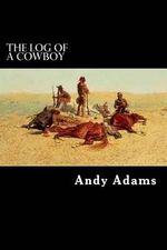The Log of a Cowboy - Andy Adams