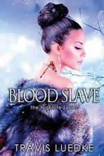 Blood Slave : (Dark Paranormal Romance) - Travis Luedke