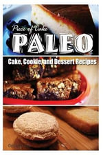 Piece of Cake Paleo - Cake, Cookie, and Dessert Recipes - Jack Roberts