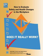Does It Really Work? How to Evaluate Safety and Health Changes in the Workplace - Centers for Disease Control and Preventi