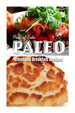 Piece of Cake Paleo - Bread and Breakfast Recipes - Jack Roberts