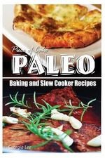 Piece of Cake Paleo - Baking and Slow Cooker Recipes - Jack Roberts