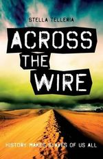 Across the Wire : A Former Marine Finds Herself on an Earth-Like Parallel World Where She Must Train a Syndicate of Escaped Slaves to Oppose a Dictator's Stranglehold on the Country. MIA Struggles to Stay Alive as She Realizes All Is Not What It Seems. - Mrs Stella Telleria