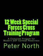 12 Week Special Forces Cross Training Program : A Complete Progam for Modern Sof Combat Readiness - Principal of Jesus College and Vice-Chancellor Elect Peter North