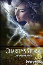 Charity's Storm (Charity Series Book 4) - Deanna Kinney