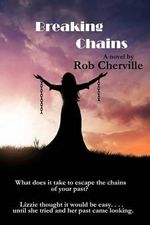 Breaking Chains - Rob Cherville