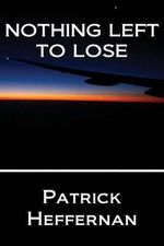 Nothing Left to Lose - Patrick Heffernan