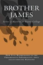 Brother James : Solves a Mystery at Travis College - Brother James