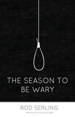 The Season to Be Wary - Rod Serling