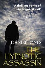 The Hypnotic Assassin - Daniel Jones