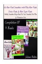 66 Raw Food Smoothies with Paleo Raw Foods, Detox Foods & Raw Super Foods : Healthy Smoothies Recipe Book for Your Smoothie Diet Plan & Metabolism Diet - Juliana Baldec