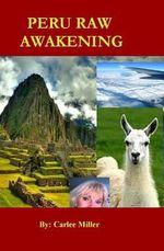 Peru Raw Awakening - MS Carlee Hirzi Miller