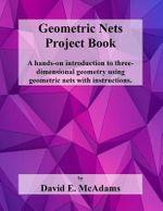 Geometric Nets Project Book : Geometric Nets to Cut Out and Construct - David E McAdams