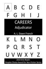 Careers : Adjudicator - A L Dawn French