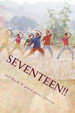Seventeen!! : Short Stories & Kurzgeschichten - A German-English Reader - Jutta J Mahlke M a