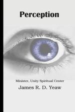 Perception - James R D Yeaw