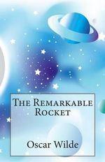 The Remarkable Rocket - Oscar Wilde