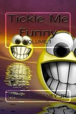 Tickle Me Funny Vol 1 - John J Sweeney Jr