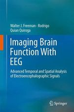 Imaging Brain Function with EEG : Advanced Temporal and Spatial Analysis of Electroencephalographic Signals - Walter Freeman