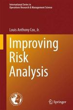 Improving Risk Analysis : International Series in Operations Research & Management Science - Louis Anthony Cox, Jr.