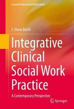 Integrative Social Work Practice : A Contemporary Perspective - F. Diane Barth