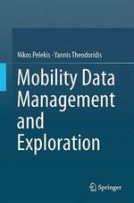 Mobility Data Management and Exploration - Nikos Pelekis