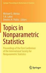 Topics in Nonparametric Statistics : Proceedings of the First Conference of the International Society for Nonparametric Statistics